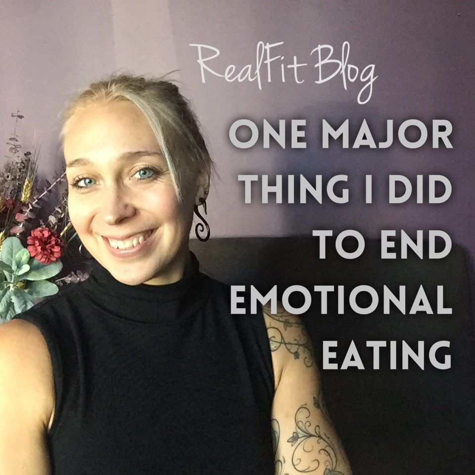 One Major Thing I Did to End Emotional Eating