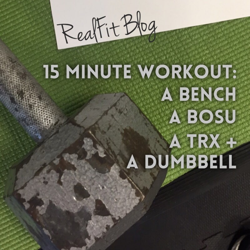 15 Minute Workout Challenge: A Bench, A Bosu, A TRX & A Dumbbell