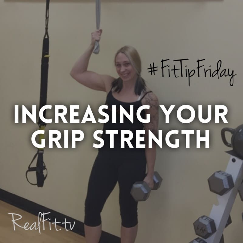 #FitTipFriday: Increasing Your Grip Strength
